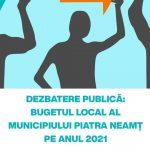 Primăria Piatra-Neamț organizează dezbatere publică pe tema proiectului de buget local al anului 2021!